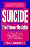 Suicide: The Forever Decision - Paul G. Quinnett