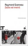 Zazie nel metró - Raymond Queneau, Roland Barthes, Louis Malle, Giacomo Magrini