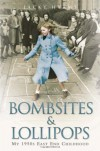 Bombsites and Lollipops: My 1950s East End Childhood - Jacky Hyams