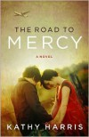 The Road to Mercy - Kathy Harris