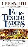 Fair and Tender Ladies - Lee Smith