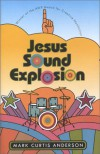 Jesus Sound Explosion - Mark Curtis Anderson