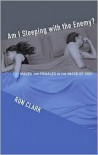Am I Sleeping with the Enemy? Males and Females in the Image of God - Ron   Clark