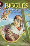 Biggles Pioneer Air Fighter - W.E. Johns