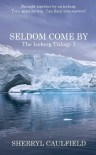 Seldom Come By - Sherryl Caulfield