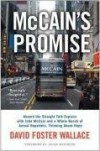 McCain's Promise: Aboard the Straight Talk Express with John McCain and a Whole Bunch of Actual Reporters, Thinking About Hope - David Foster Wallace, Jacob Weisberg