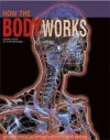 How the Body Works (A Comprehensive Illustrated Encyclopedia Of Anatomy) - Editor-Dr. Peter Abrahams