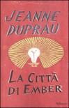 La città di Ember (Quadrilogia di Ember, #1) - Jeanne DuPrau