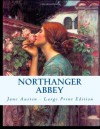 Northanger Abbey: Large Print Edition - Jane Austen
