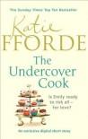 The Undercover Cook - Katie Fforde