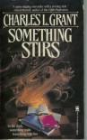Something Stirs - Charles L. Grant