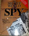 Secret World of the Spy: Stories of Espionage, Deception and Discovery - Will Fowler