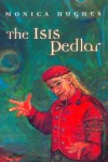 The Isis Pedlar (Isis Trilogy) - Monica Hughes