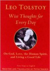 Wise Thoughts for Every Day: On God, Love, Spirit, and Living a Good Life - Leo Tolstoy, Peter Sekirin