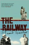 The Railway - Hamid Ismailov,  Robert Chandler