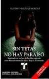 Sin tetas no hay Paraíso - Gustavo Bolívar Moreno