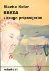 Breza: pripovijetke - Slavko Kolar