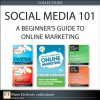 Social Media 101: A Beginner's Guide to Online Marketing (Collection) (FT Press Delivers Marketing Shorts) - Jon Reed, Jamie Turner, Clara Shih, R. Scott Corbett