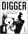 Digger: The Complete Omnibus - Ursula Vernon