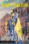 Death Warmed Over (Dan Shamble, Zombie P.I. #1) - Kevin J. Anderson
