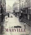 Charles Marville: Photographer of Paris - Sarah Kennel