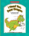 I Need You, Dear Dragon - Margaret Hillert