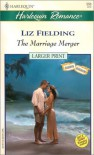 The Marriage Merger  (Boardroom Bridegrooms) (Harlequin Large Print (Numbered Paperback)) - Liz Fielding