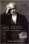 The Dons: Mentors, Eccentrics and Geniuses - Noel Annan