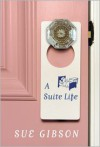 A Suite Life - Sue Gibson