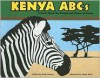 Kenya ABCs: A Book About the People and Places of Kenya (Country ABCs) - Sarah Heiman