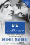 Be with Me: A Novel (Wait for You) - J. Lynn