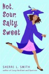 Hot, Sour, Salty, Sweet - Sherri L. Smith