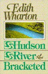 Hudson River Bracketed - Edith Wharton