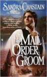 The Mail Order Groom - Sandra Chastain