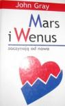 Mars i Wenus zaczynają od nowa - John Gray