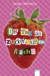 Der Tag der zuckersüßen Rache - Jaclyn Moriarty, Anja Hansen-Schmidt
