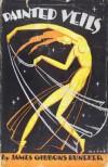 Painted Veils - James Huneker