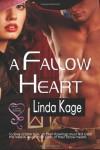A Fallow Heart - Linda Kage