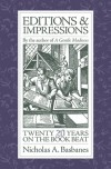 Editions and Impressions: Twenty Years on the Book Beat - Nicholas A. Basbanes