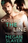 Crossing the Line - Megan Slayer