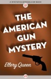 The American Gun Mystery - Ellery Queen