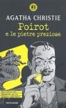 Poirot e le pietre preziose (Brossura) - Agatha Christie