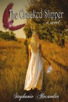 The Cracked Slipper - Stephanie   Alexander