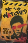 We, The Watched - Adam Bender