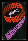 Murder-Go-Round: Thirteen at Dinner, The A.B.C. Murders, Funerals are Fatal - Agatha Christie