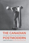 The Canadian Postmodern: A Study of Contemporary English-Canadian Fiction - Linda Hutcheon