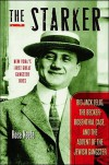 The Starker: Big Jack Zelig, the Becker-Rosenthal Case, and the Advent of the Jewish Gangster - Rose Keefe
