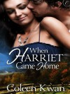 When Harriet Came Home - Coleen Kwan