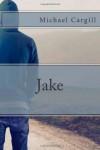 Jake - Michael Cargill
