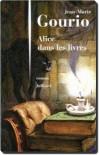 Alice aux pays des livres - Jean Marie Gourio